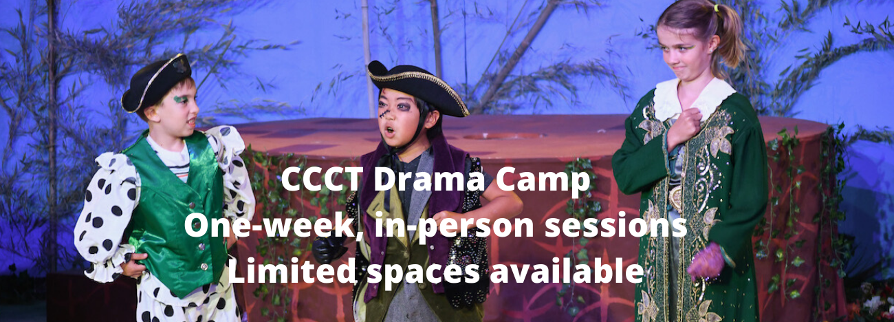 CCCT Drama Camp One-week, in-person sessions Limited spaces available